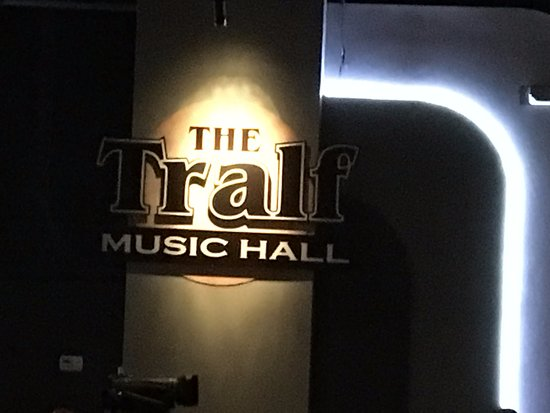 Tralf Music Hall: The Tralf - sign on wall