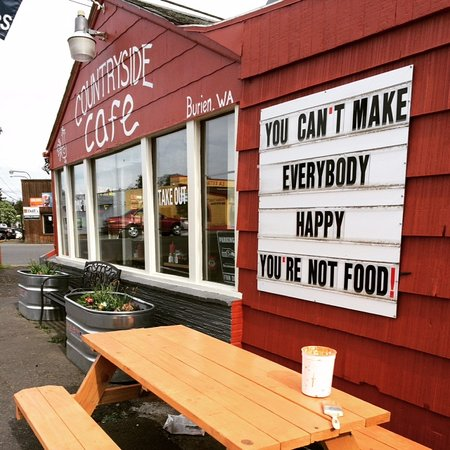 Burien, WA: You can't make everybody happy you're not food!