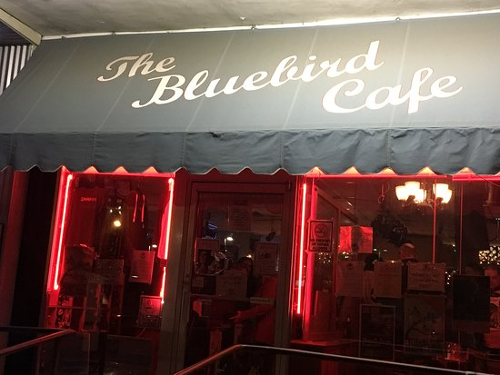 The Bluebird Cafe: Don't be alarmed - it's in a strip mall. If you blink you'll miss it.