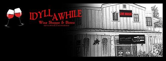 """Idyllwild, Kalifornia: Idyll Awhile Wine Shoppe & Bistro: """"Where Good Friends Meet""""!"""