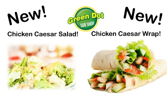 Green Dot Subshop: Looking for something lighter? Try our Chicken Caesar Salad or Wrap!
