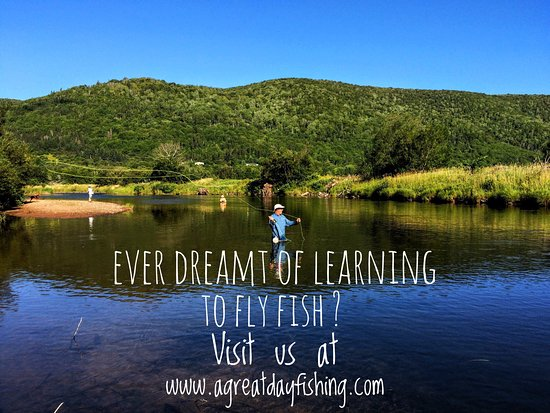 A Great Day Fishing: Ever dreamt of learning to fly fish?