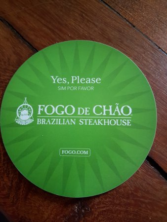 Fogo de Chao Brazilian Steakhouse : The disk means I would like more food