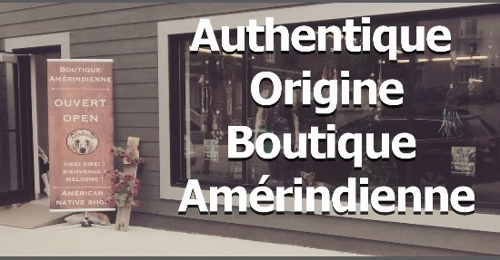 La Baie, Canada : Boutique Amérindienne - Authentique Origine