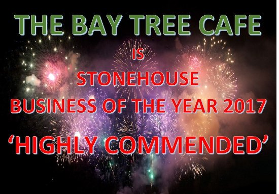 "The Bay Tree Cafe is ""Hihly Commended"" at the Stonehouse Town Council Civic Awards 2017"