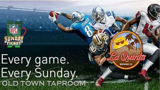 La Quinta, CA: All the NFL games on every Sunday.