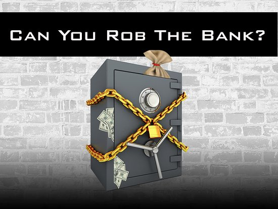 Can You Rob The Bank?