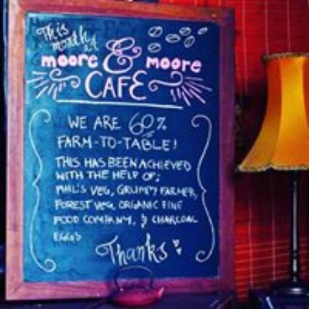 Moore & Moore Cafe: 60% Farm to Table.