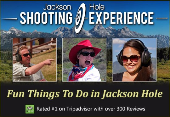 Things to do in Jackson Hole list is topped by shooting guns!