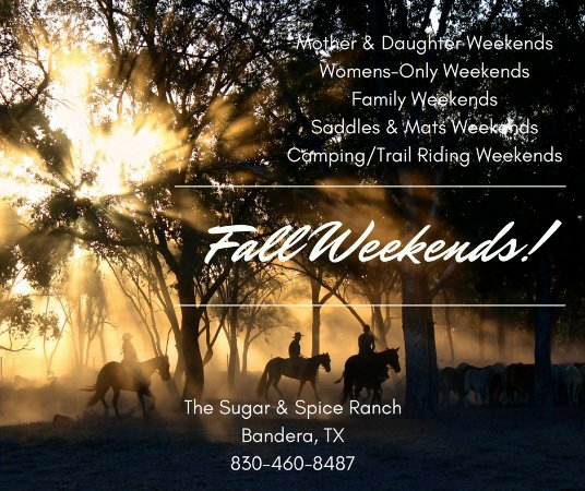 The Sugar & Spice Ranch: Join us for a delightful Fall Weekend of total horsemanship!