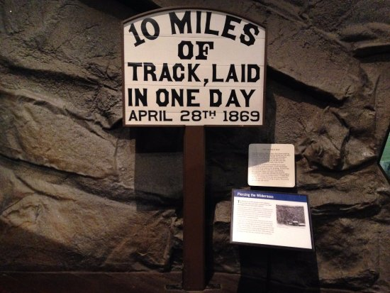 "California State Railroad Museum: ""10 MILES OF TRACK, LAID IN ONE DAY"" sign"