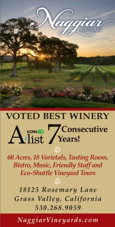 Grass Valley, Kalifornien: Naggiar Vineyards has been voted BEST WINERY on the KCRA 3 A-List for 7 consecutive years!