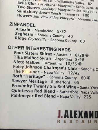 J Alexander's: Excellent wine at an awesome price point. Very nice and eclectic wine menu for all palates and b