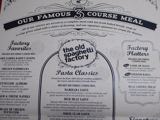 Nearly every item on The Old Spaghetti Factory's menu is made on-site from scratch, using fresh ingredients. Unlike most italian restaurants, when you order our entrees, we serve you a complete 3 course meal, which includes bread, soup or salad, and dessert.3/5().
