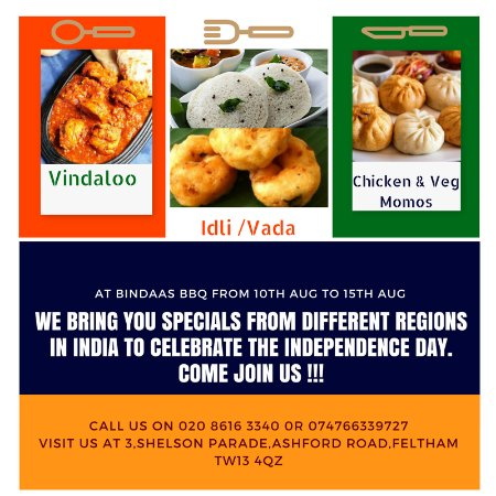 Feltham, UK: Come celebrate Indian Independence with us!!! Try different flavours from various parts of India