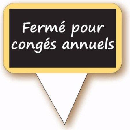 Conflans-Sainte-Honorine, France : Fermé du 15 aout au soir - réouverture le jeudi 7 septembre 2017 midi. Bonnes vacances !