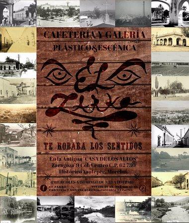 """Yautepec, México: CARTEL PROMOCIONAL de la Cafetería y Galería plástico&escénica """"EL ZARKO"""""""