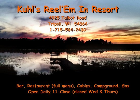Tripoli, WI : Welcome To Kuhl's Reel'Em In Resort