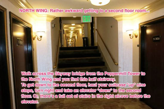 """Peppermill Resort Spa Casino: North Wing: Heed directions to get where you're going; you may have to go """"up* stairs to go """"dow"""