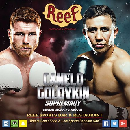 Reef Sports Bar & Restaurant : Canelo Vs Golovkin LIVE
