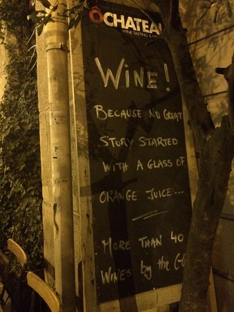 Ô Chateau : A great message on the board outside captures the great attitude here!