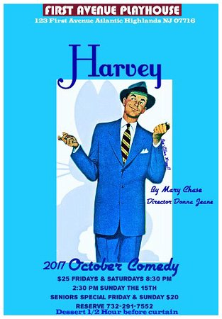 Atlantic Highlands, Nueva Jersey:  Family friendly comedy.  Elwood P. Dowd &  his imaginary friend,Harvey ,  Oct 6-28