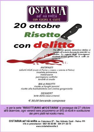 Felino, Italy: Il 20 ottobre Risotto con delitto ... oltre ad uno speciale menù dedicato ai risotti.