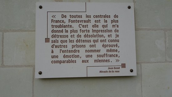 Fontevraud-l'Abbaye, ฝรั่งเศส: Quotation from Genet's Miracle de la Rose on wall plaque