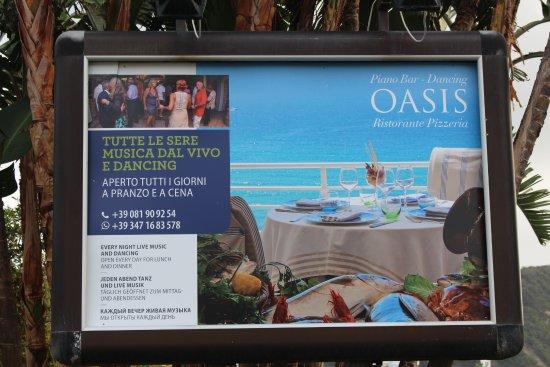 Ristorante Oasis - Piano Bar Dancing: Это всё написано,но это не соответствует действительности, жаль.
