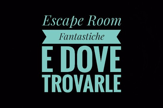 ‪Escape Room Fantastiche e Dove Trovarle‬