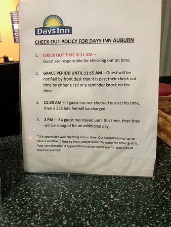 Days Inn Auburn: they will try to nickel and dime you...normal check out is 12