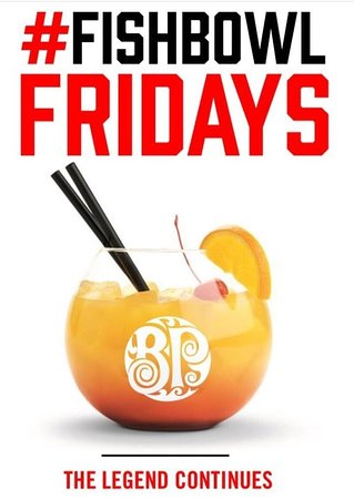 Join us for one of our famous Fish Bowls!