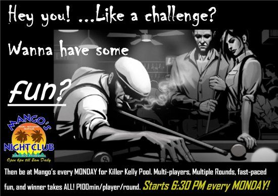 Come on down every Monday night for Kelly Pool (Killer) at the