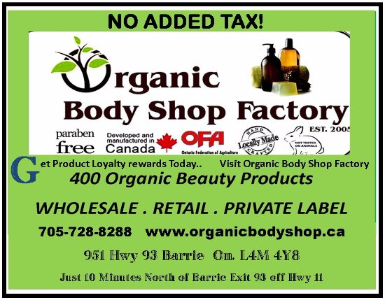 No Added Tax at Organic Body Shop Factory Store. Shop local in Barrie ontario