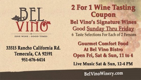 Temecula, CA: 2 for 1 Wine Tasting On Line Coupon For Bel Vino WInery