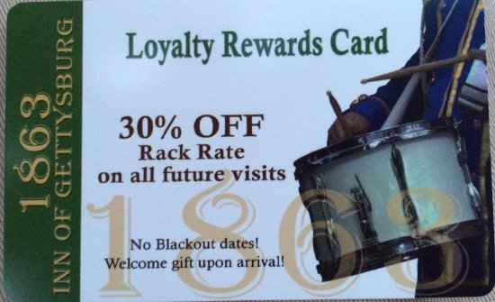 1863 Inn of Gettysburg: Loyalty Rewards Card program is a great gimmick....