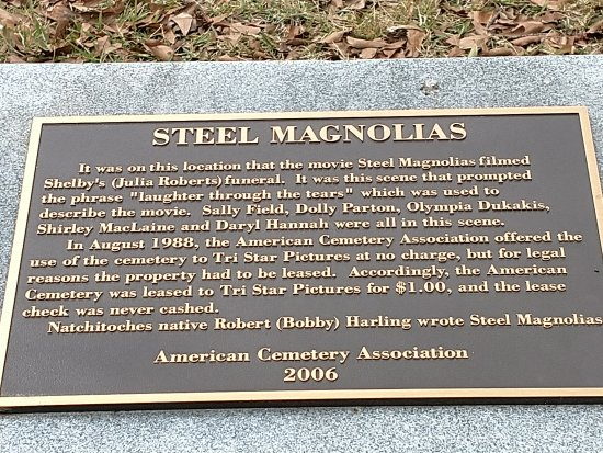 Natchitoches, LA: plaque at the American Cemerery for Steel Magnolias movie