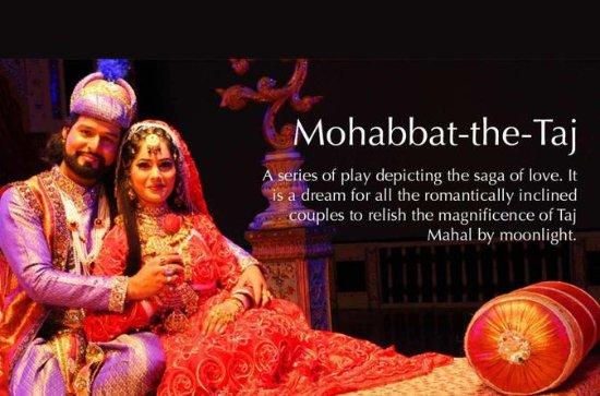 Agra Mohabbat Le spectacle et le...