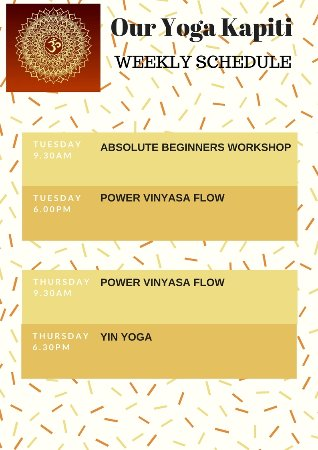 Our Yoga Kapiti: Our Yoga Weekly Schedule:  Term 1 2018