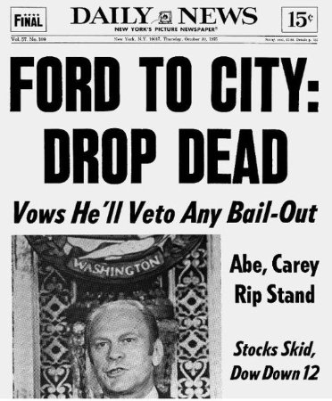 President Gerald Ford Tells Nyc To Drop Dead Picture Of Big