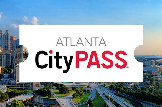 Atlanta CityPASS, including Atlanta's Top Tourist Attractions