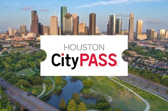 Houston Nine-Day CityPASS With Space...
