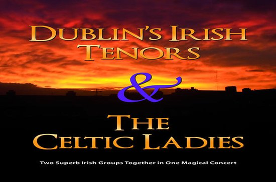Dublin's Irish Tenors and The Celtic