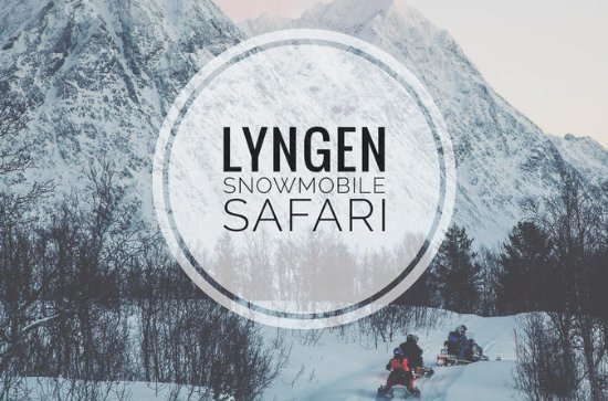 Lapland Lyngen Alps Snowmobile Safari...