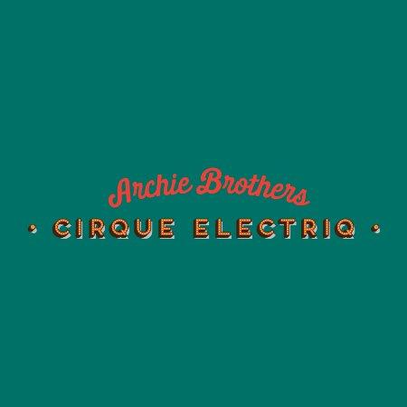 Archie Brothers Cirque Electriq Alexandria