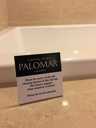 Kimpton Hotel Palomar Chicago: Beware the Tub Monster (Self-Cleaning Feature that will Come On Automatically After Use)