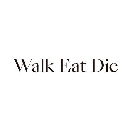 Walk Eat Die