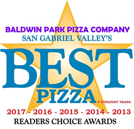 Baldwin Park, CA: Voted BEST Pizza in the SGValley 5 years straight