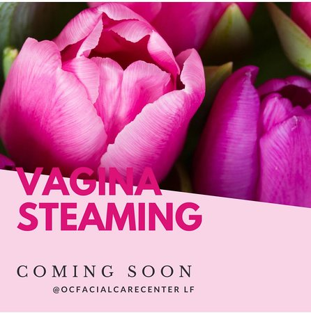 OC Facial Care Center: V Steaming available