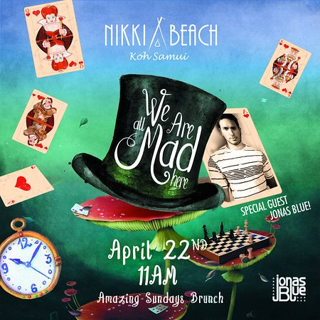 """Nikki Beach Resort & Spa: """"WE'RE ALL MAD HERE!"""" PARTY, FEATURING JONAS BLUE  -  APRIL 22nd, 2018"""
